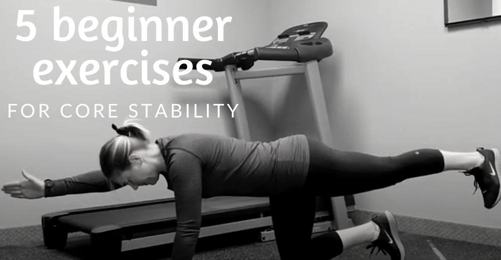 5 Beginner Exercises for Core Stability